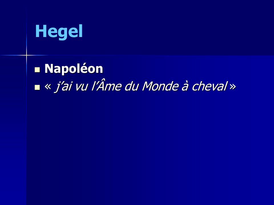 Hegel Napoléon Napoléon « jai vu lÂme du Monde à cheval » « jai vu lÂme du Monde à cheval »