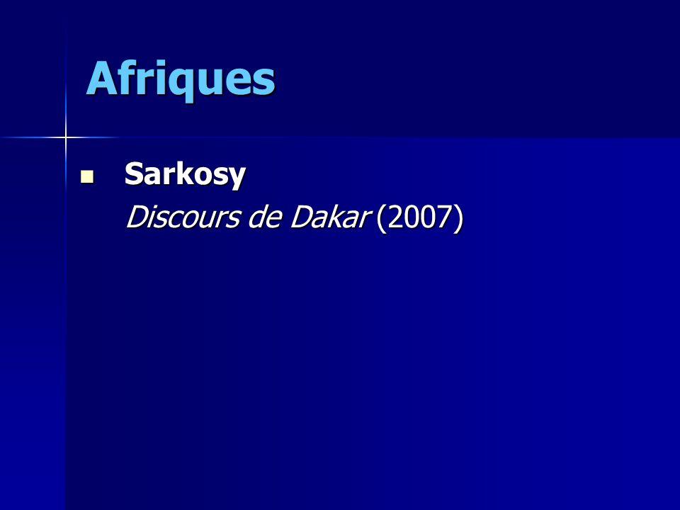 Afriques Sarkosy Sarkosy Discours de Dakar (2007)