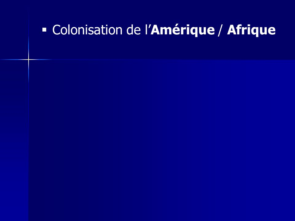 Colonisation de lAmérique / Afrique