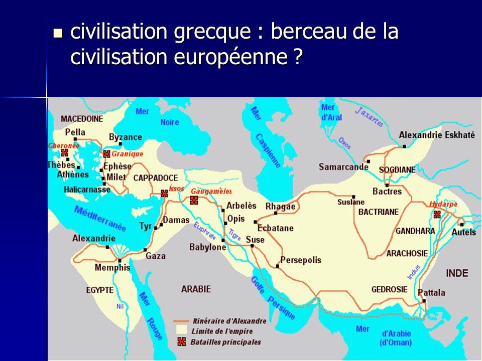 civilisation grecque : berceau de la civilisation européenne ? civilisation grecque : berceau de la civilisation européenne ?