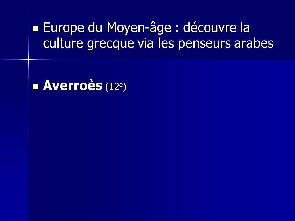 Europe du Moyen-âge : découvre la culture grecque via les penseurs arabes Europe du Moyen-âge : découvre la culture grecque via les penseurs arabes Av