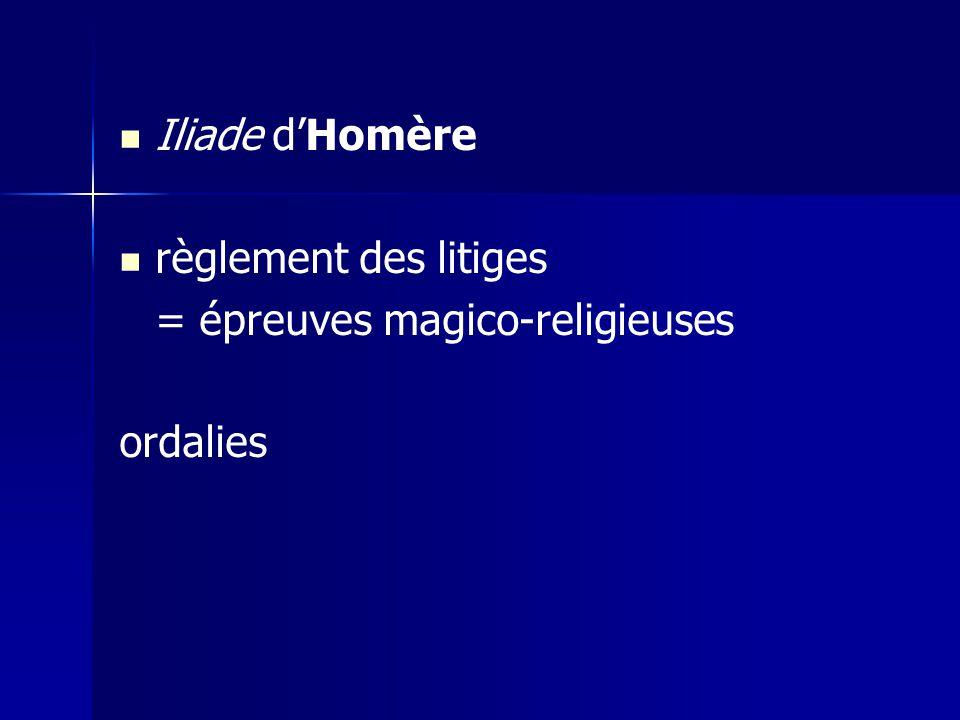 Iliade dHomère règlement des litiges = épreuves magico-religieuses ordalies