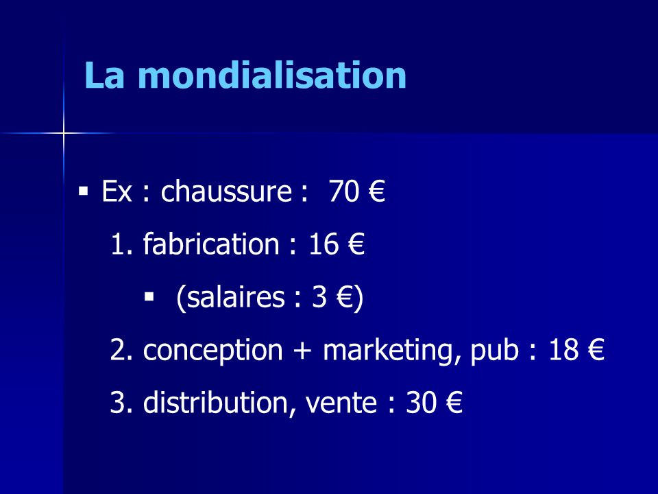 Ex : chaussure : 70 1. fabrication : 16 (salaires : 3 ) 2.