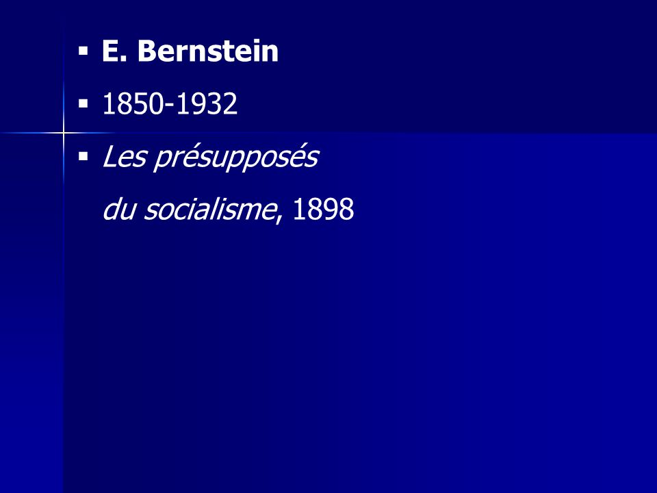 E. Bernstein 1850-1932 Les présupposés du socialisme, 1898