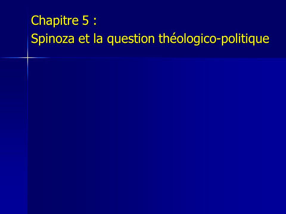 Chapitre 5 : Spinoza et la question théologico-politique
