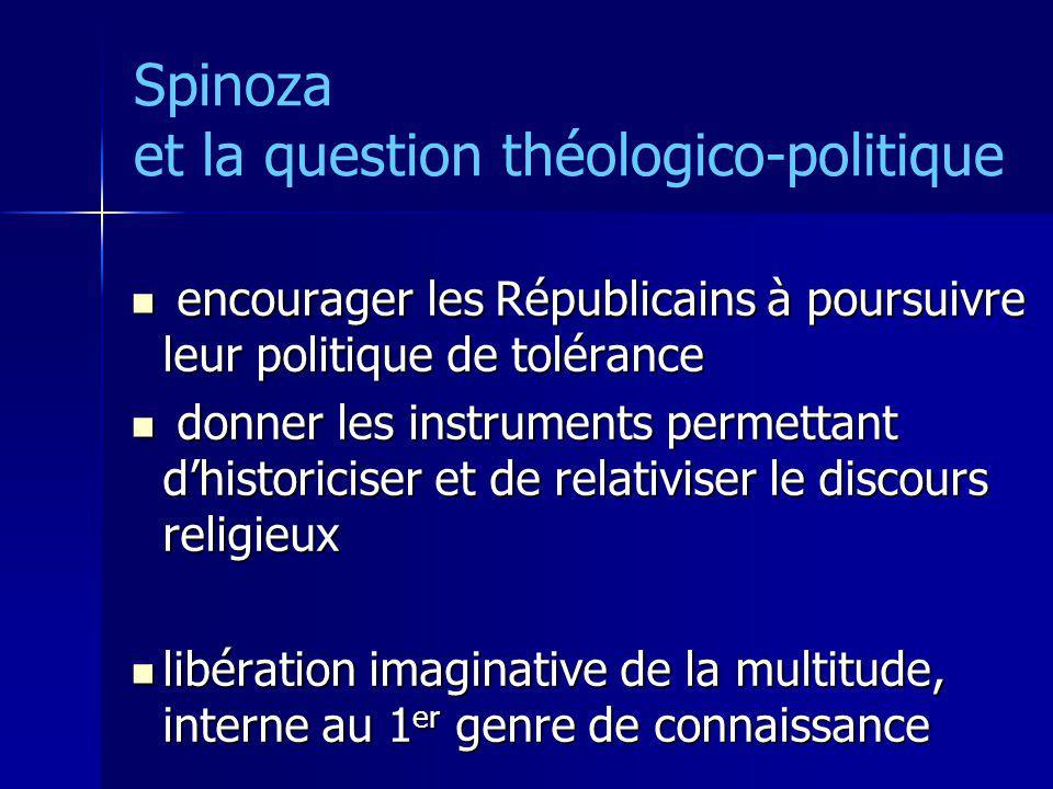 Spinoza et la question théologico-politique encourager les Républicains à poursuivre leur politique de tolérance encourager les Républicains à poursui