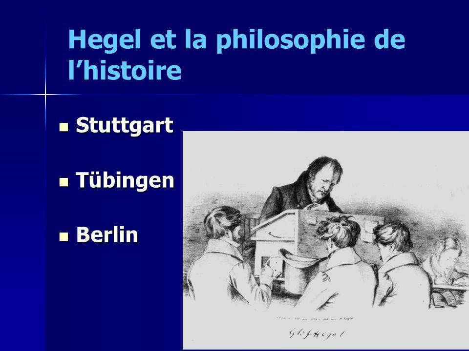 Stuttgart Stuttgart Tübingen Tübingen Berlin Berlin Hegel et la philosophie de lhistoire