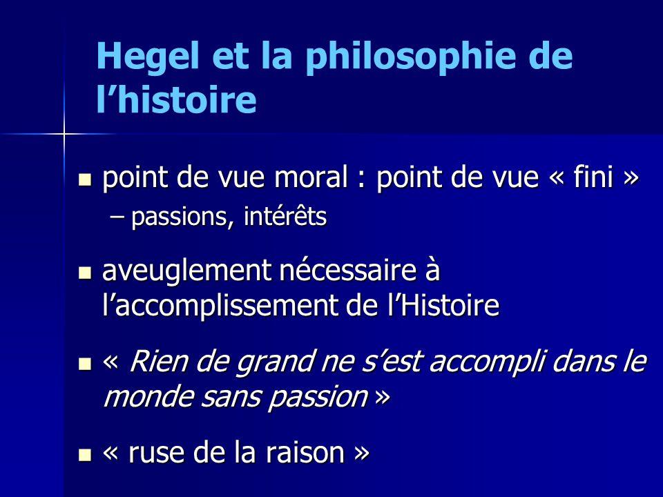 point de vue moral : point de vue « fini » point de vue moral : point de vue « fini » –passions, intérêts aveuglement nécessaire à laccomplissement de