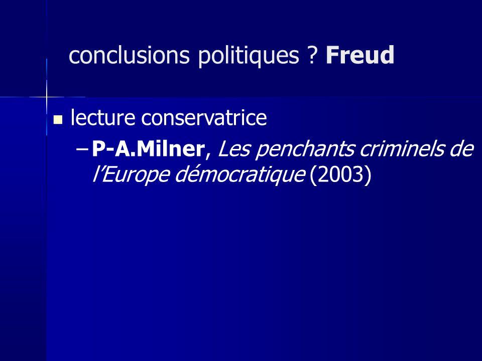 lecture conservatrice –P-A.Milner, Les penchants criminels de lEurope démocratique (2003) conclusions politiques .