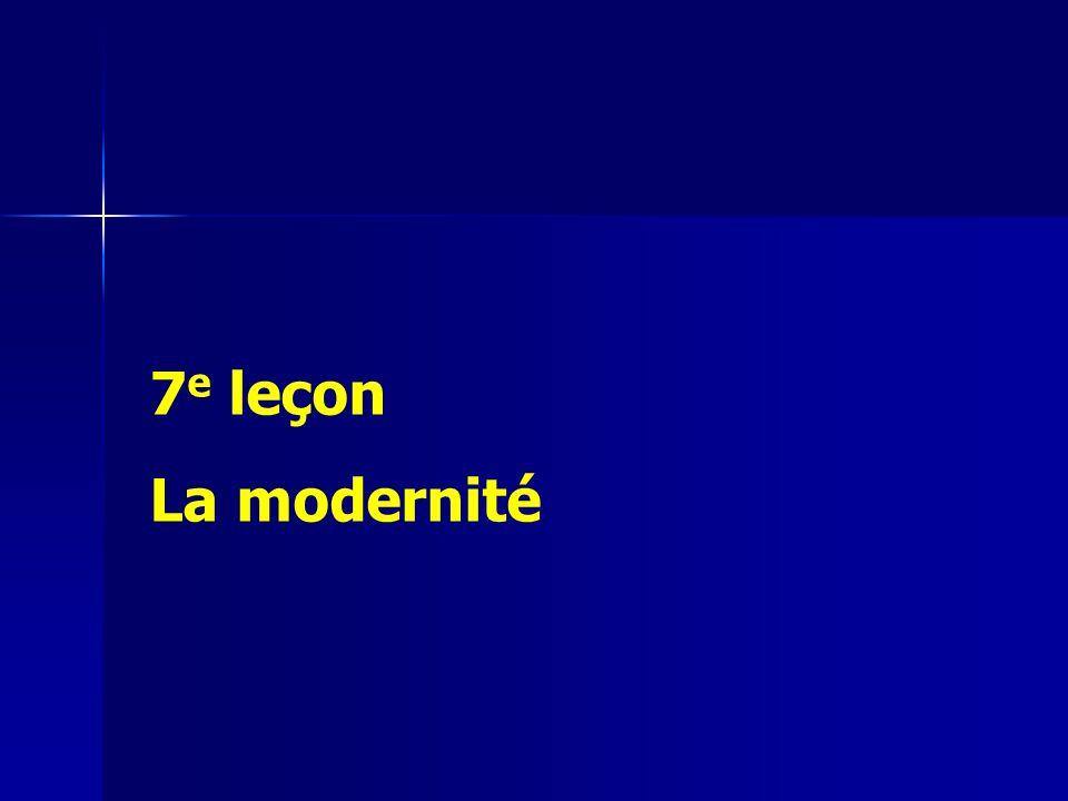 7 e leçon La modernité