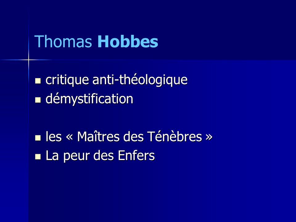 critique anti-théologique critique anti-théologique démystification démystification les « Maîtres des Ténèbres » les « Maîtres des Ténèbres » La peur des Enfers La peur des Enfers Thomas Hobbes
