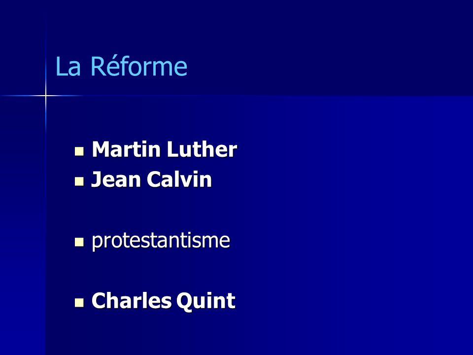 Martin Luther Martin Luther Jean Calvin Jean Calvin protestantisme protestantisme Charles Quint Charles Quint La Réforme