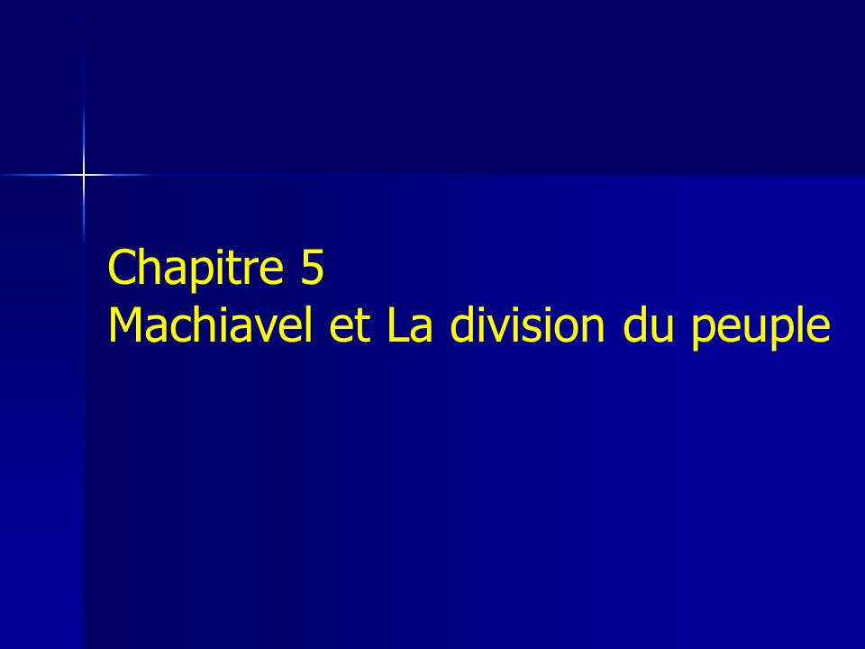 Chapitre 5 Machiavel et La division du peuple