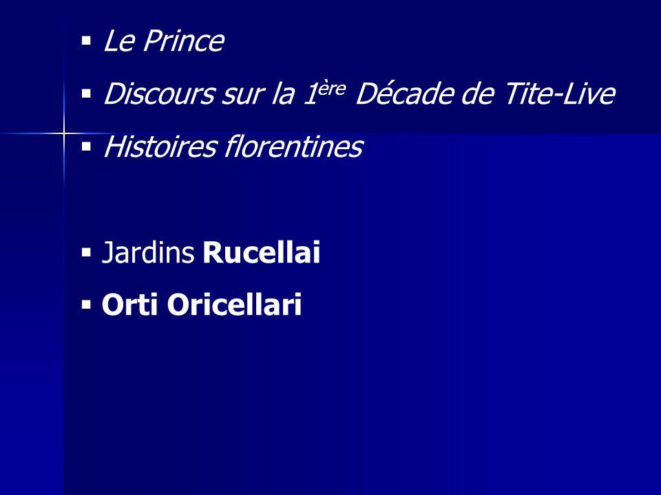 Le Prince Discours sur la 1 ère Décade de Tite-Live Histoires florentines Jardins Rucellai Orti Oricellari