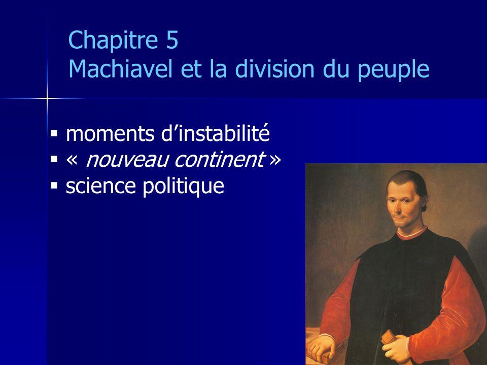 moments dinstabilité « nouveau continent » science politique Chapitre 5 Machiavel et la division du peuple