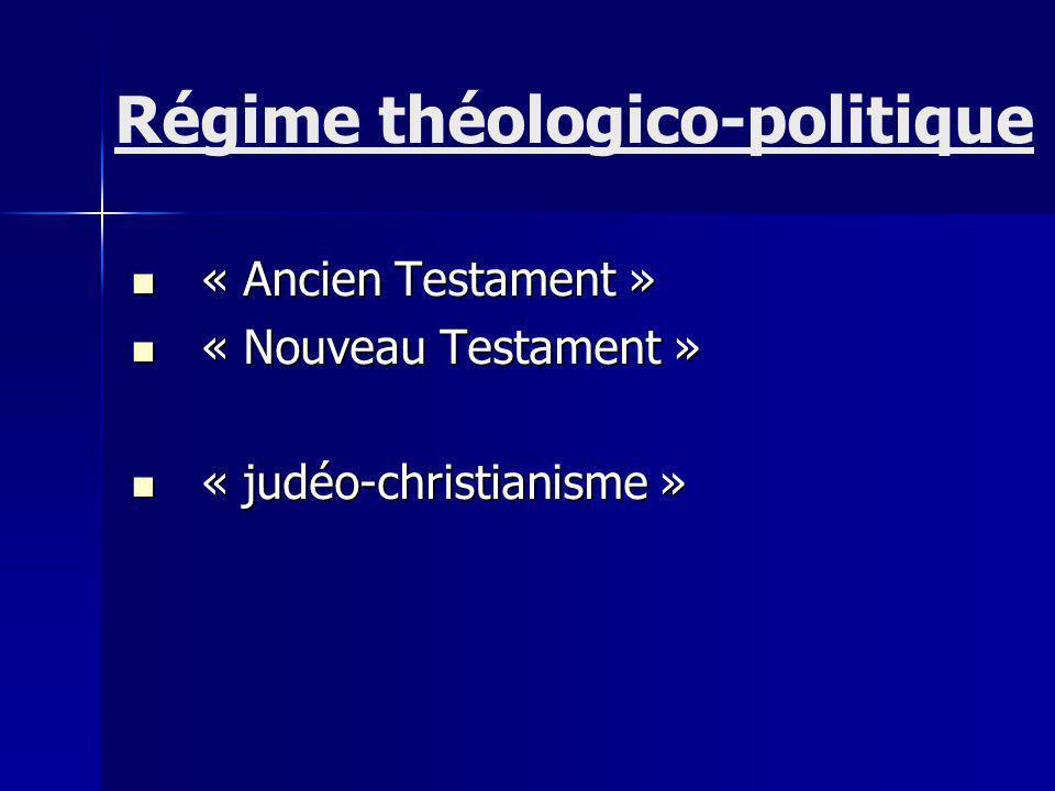 « Ancien Testament » « Ancien Testament » « Nouveau Testament » « Nouveau Testament » « judéo-christianisme » « judéo-christianisme » Régime théologico-politique
