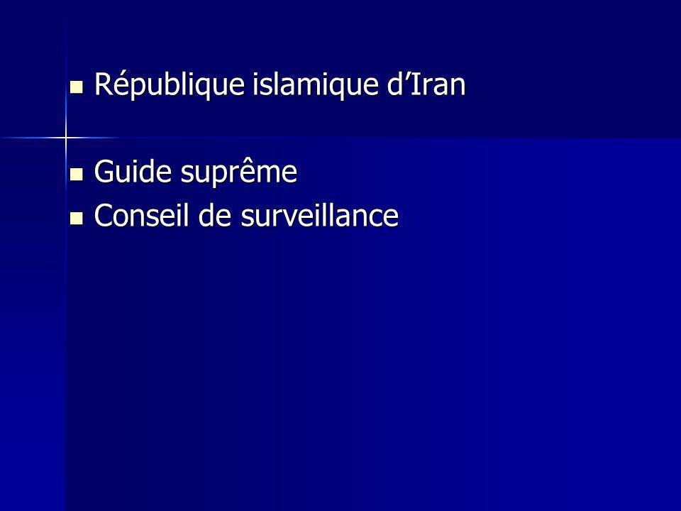 République islamique dIran République islamique dIran Guide suprême Guide suprême Conseil de surveillance Conseil de surveillance