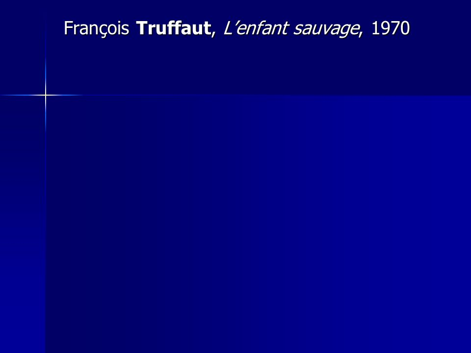 François Truffaut, Lenfant sauvage, 1970