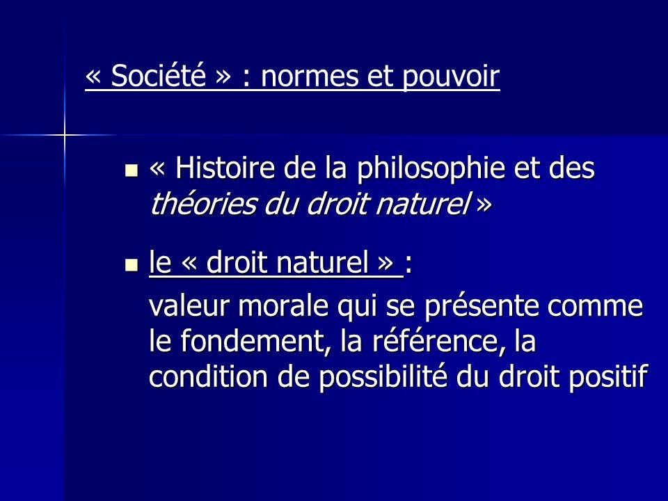 « Société » : normes et pouvoir « Histoire de la philosophie et des théories du droit naturel » « Histoire de la philosophie et des théories du droit