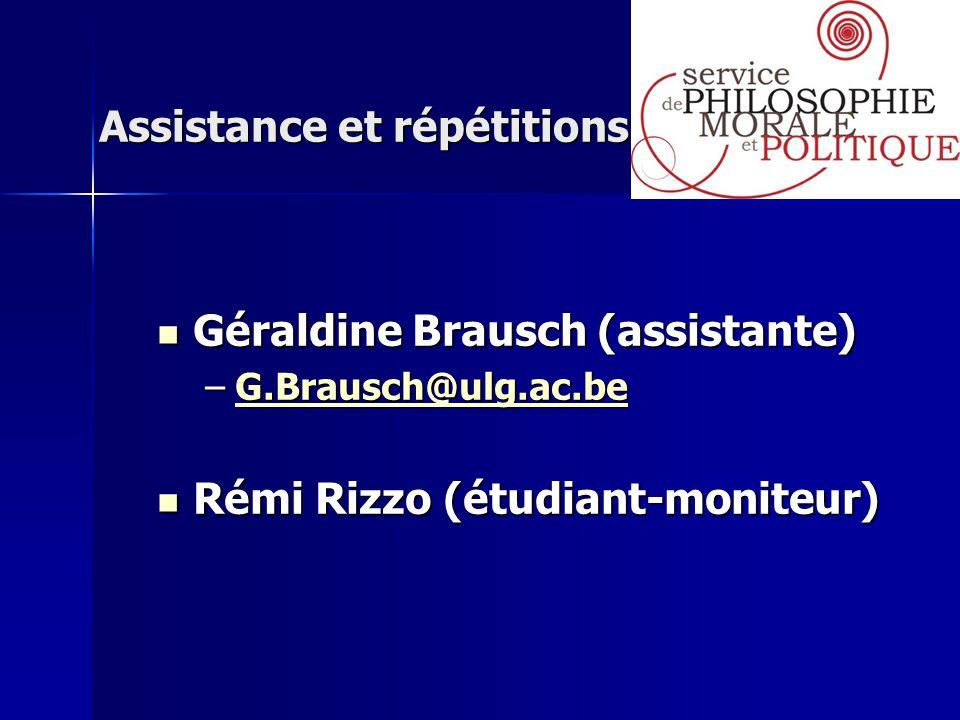 Assistance et répétitions Assistance et répétitions Géraldine Brausch (assistante) Géraldine Brausch (assistante) –G.Brausch@ulg.ac.be G.Brausch@ulg.a