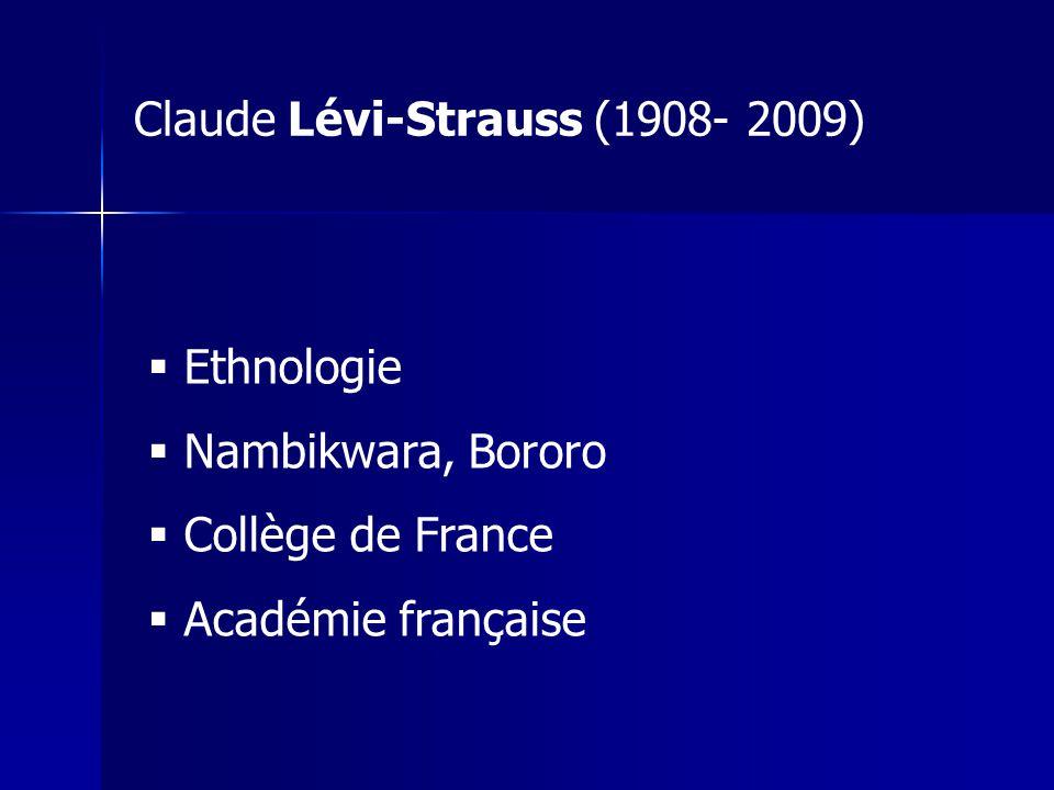 Ethnologie Nambikwara, Bororo Collège de France Académie française Claude Lévi-Strauss (1908- 2009)