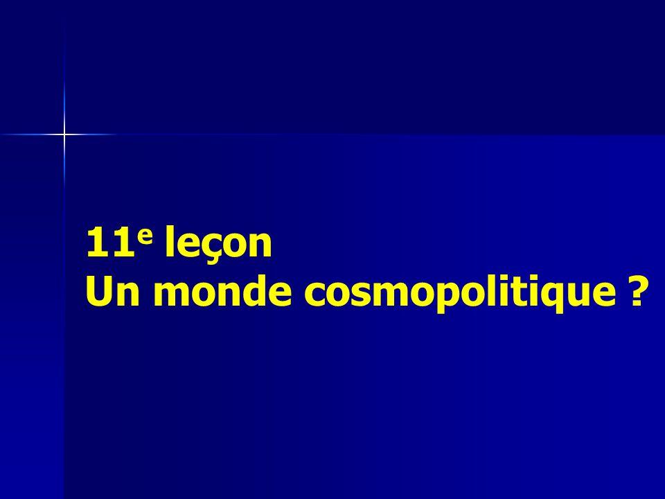 11 e leçon Un monde cosmopolitique ?