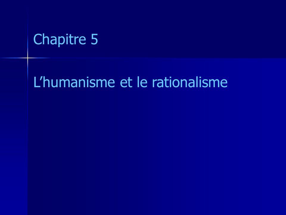 Chapitre 5 Lhumanisme et le rationalisme