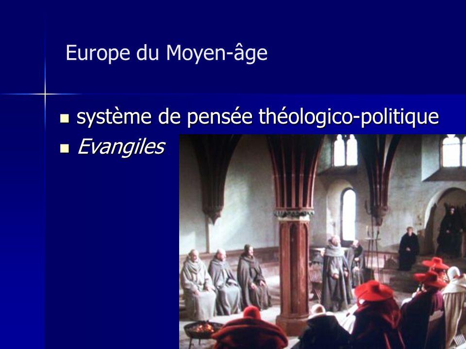 Europe du Moyen-âge système de pensée théologico-politique système de pensée théologico-politique Evangiles Evangiles