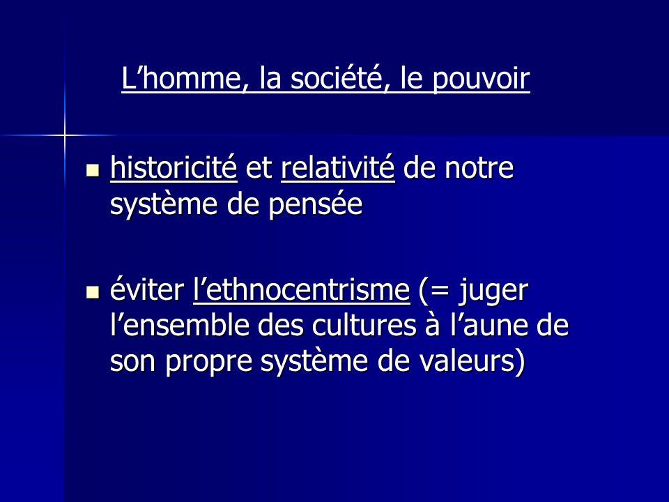 historicité et relativité de notre système de pensée historicité et relativité de notre système de pensée éviter lethnocentrisme (= juger lensemble de