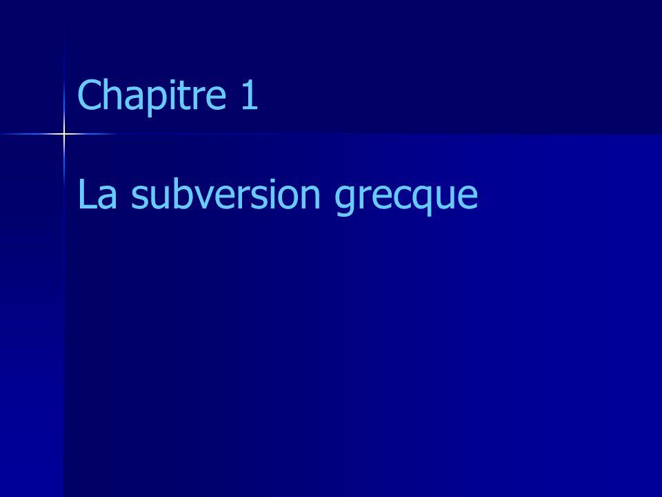 Chapitre 1 La subversion grecque