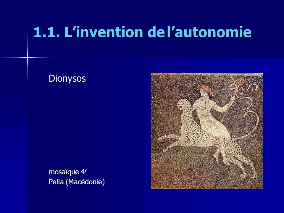 Dionysos mosaïque 4 e Pella (Macédonie) 1.1. Linvention de lautonomie