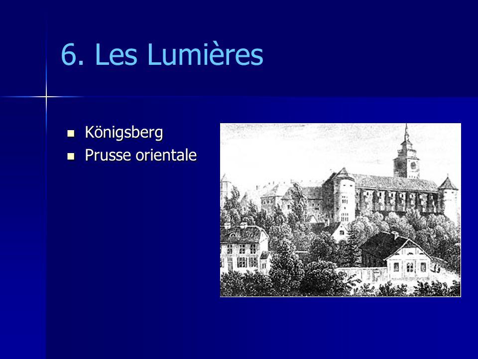 6. Les Lumières Königsberg Königsberg Prusse orientale Prusse orientale