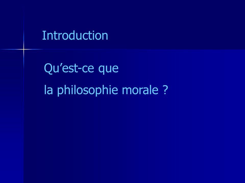 Introduction Quest-ce que la philosophie morale ?