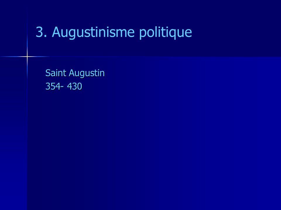 3. Augustinisme politique Saint Augustin 354- 430