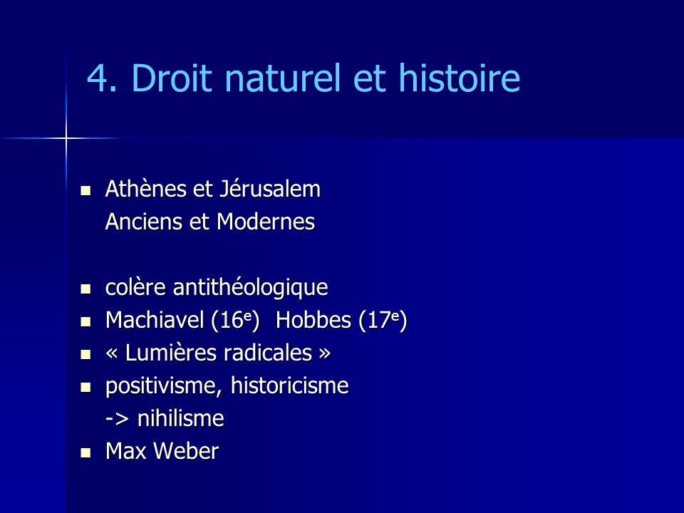 4. Droit naturel et histoire Athènes et Jérusalem Athènes et Jérusalem Anciens et Modernes colère antithéologique colère antithéologique Machiavel (16