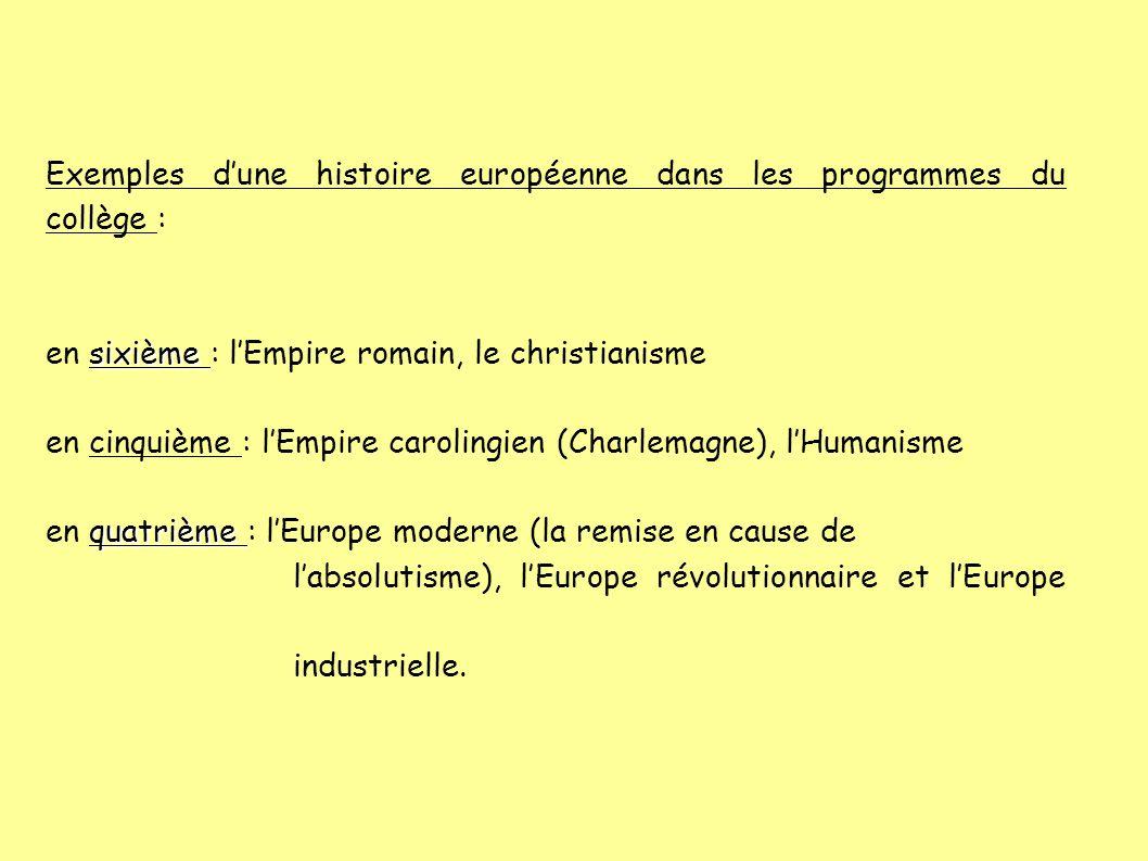 Exemples dune histoire européenne dans les programmes du collège : sixième en sixième : lEmpire romain, le christianisme en cinquième : lEmpire caroli