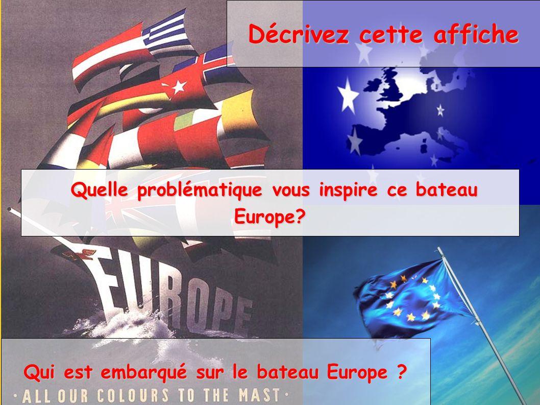 Qui est embarqué sur le bateau Europe ? Quelle problématique vous inspire ce bateau Europe? Quelle problématique vous inspire ce bateau Europe? Décriv