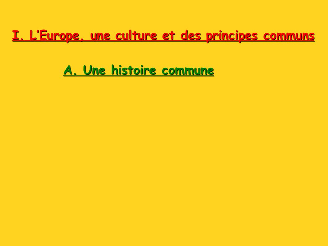 « Je considérerais comme européen tous les peuples ayant subi les influences de Rome, du christianisme et de la Grèce».