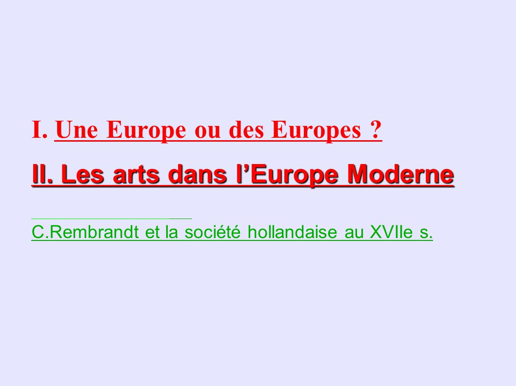 I.Une Europe ou des Europes . II.