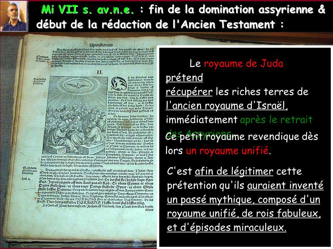 Mi VII s. av.n.e. : fin de la domination assyrienne & Mi VII s. av.n.e. : fin de la domination assyrienne & début de la rédaction de l'Ancien Testamen