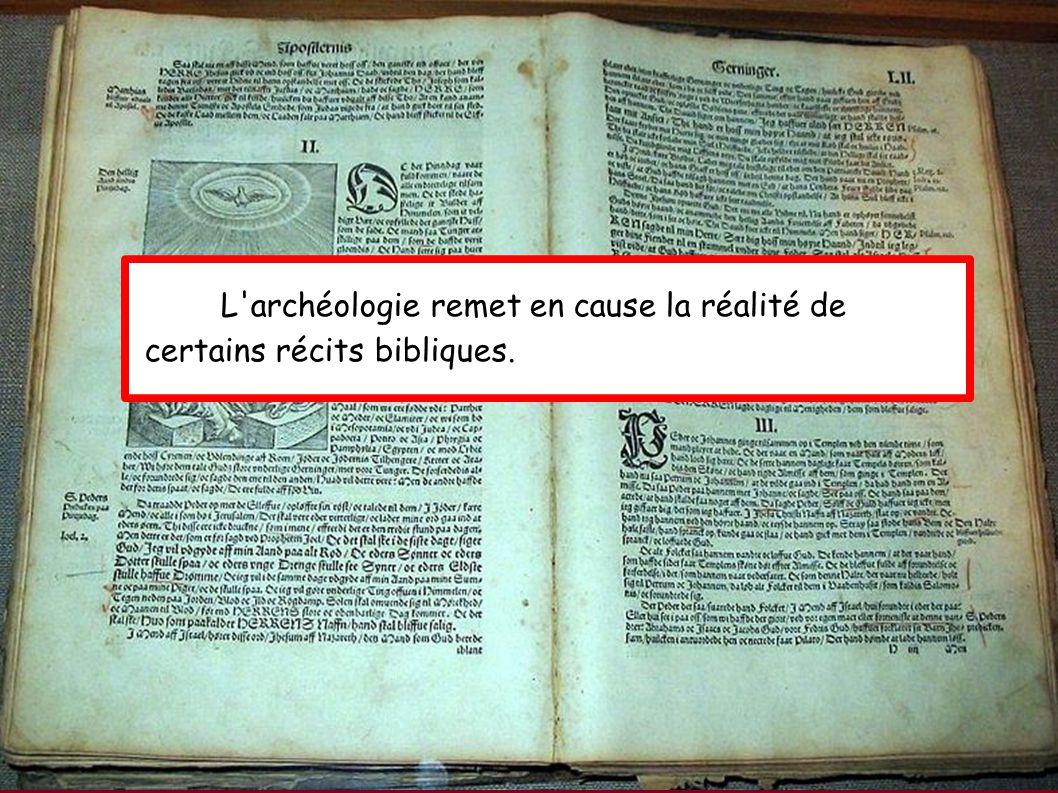 L'archéologie remet en cause la réalité de certains récits bibliques.