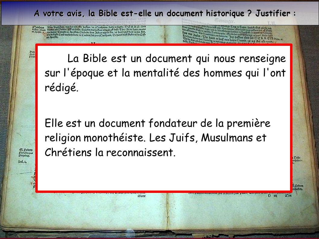 A votre avis, la Bible est-elle un document historique ? Justifier : A votre avis, la Bible est-elle un document historique ? Justifier : La Bible est