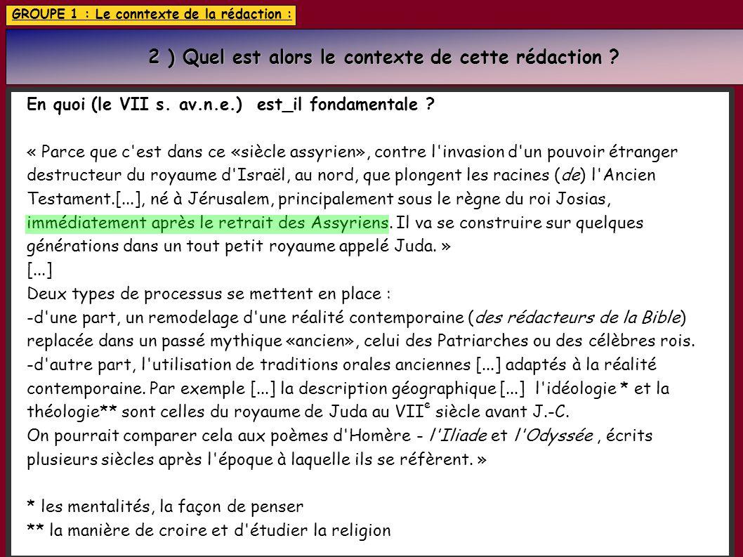 GROUPE 1 : Le conntexte de la rédaction : 2 ) Quel est alors le contexte de cette rédaction .