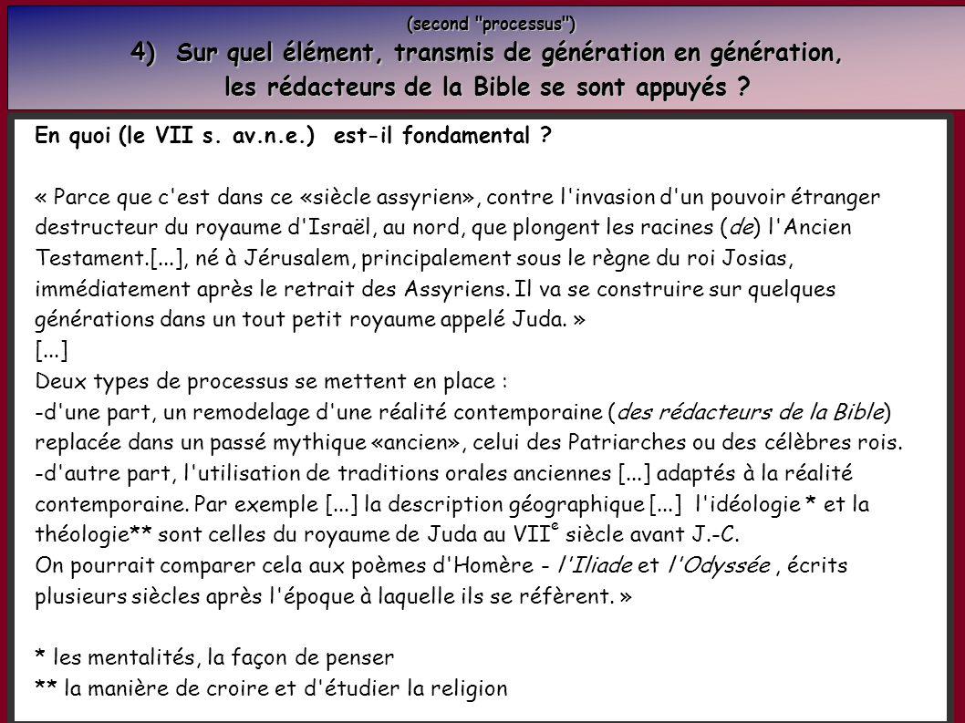 (second processus ) (second processus ) 4) Sur quel élément, transmis de génération en génération, les rédacteurs de la Bible se sont appuyés .