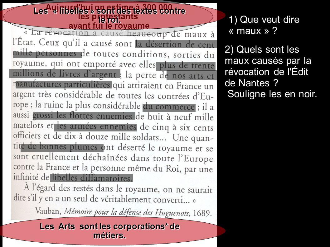 1) Que veut dire « maux » .2) Quels sont les maux causés par la révocation de l Édit de Nantes .