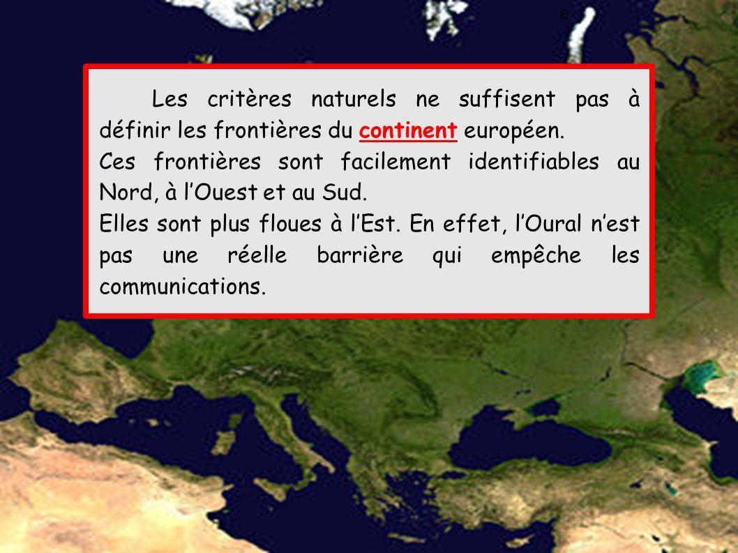 Les critères naturels ne suffisent pas à définir les frontières du continent européen.