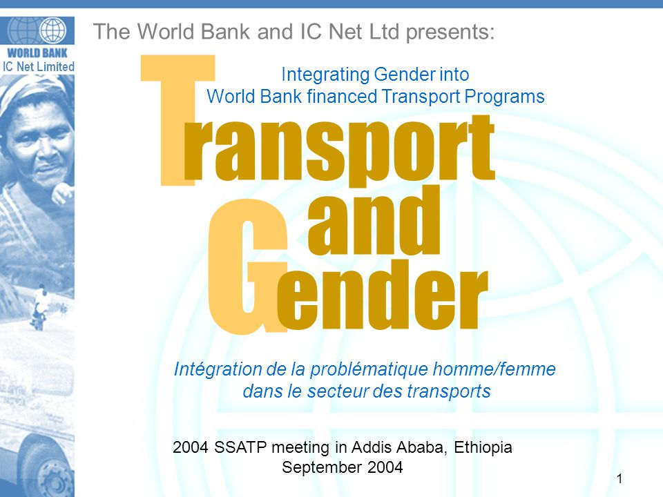 IC Net Limited 2 Study Objectives 1.Examine transport programs and projects in the context of national gender and transport policies vs.