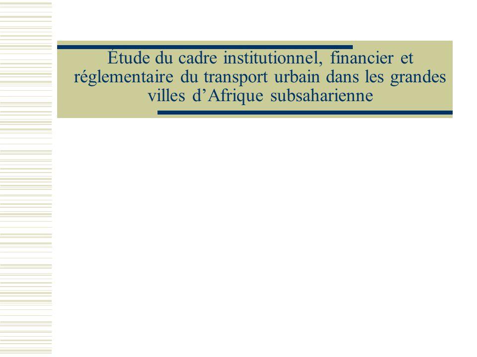 Étude du cadre institutionnel, financier et réglementaire du transport urbain dans les grandes villes dAfrique subsaharienne
