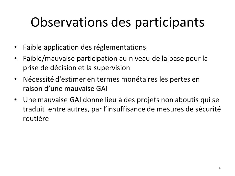 Observations des participants Faible application des réglementations Faible/mauvaise participation au niveau de la base pour la prise de décision et l