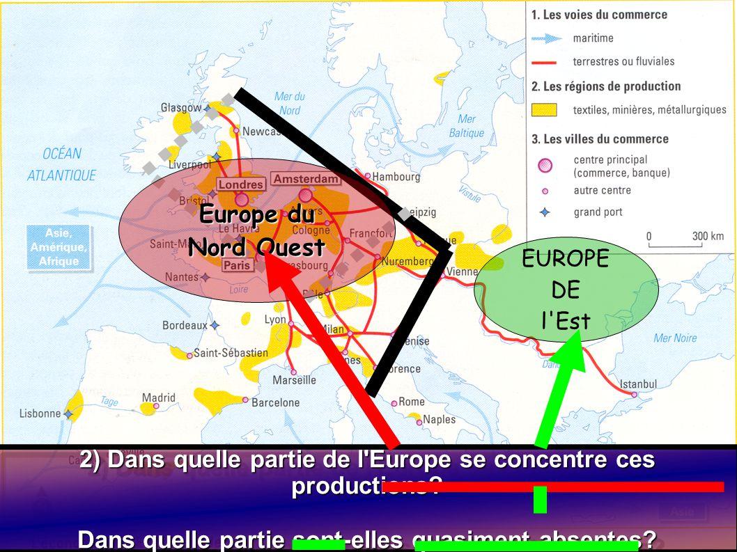 2) Dans quelle partie de l'Europe se concentre ces productions? Dans quelle partie sont-elles quasiment absentes? 2) Dans quelle partie de l'Europe se